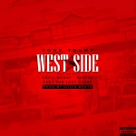 Tone Trump x Chill Moody x Santos x Reef The Lost Cauze – West $ide (Prod. by Diioia Beats)