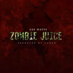 Gee Watts – Zombie Juice (Freestyle) (Prod. By Lando)