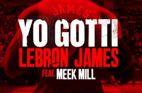 Yo Gotti x Meek Mill – LeBron James (Remix)