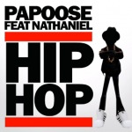 Papoose – Hip Hop Ft. Nathaniel (Audio)