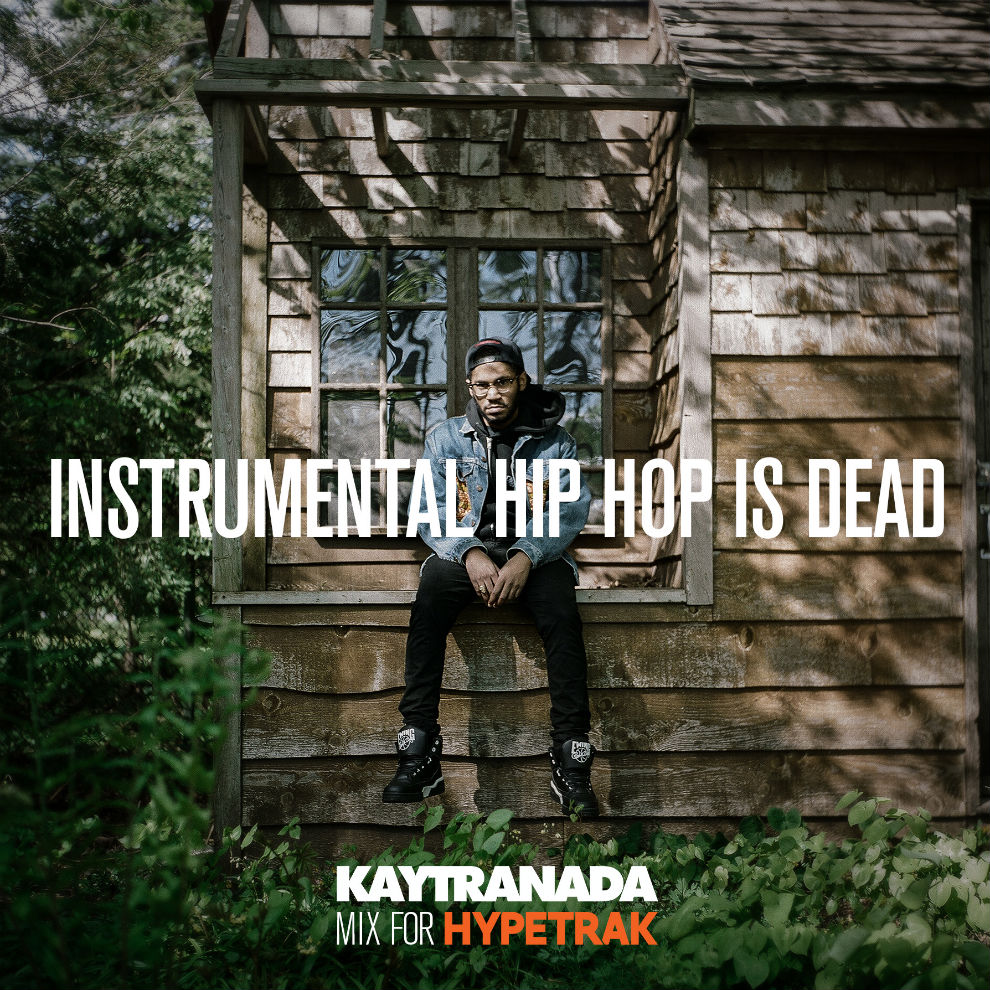 hypetrak-mix-instrumental-hip-hop-is-dead-kaytranada-1