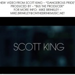 Scott King – Dangerous Pride (Video)