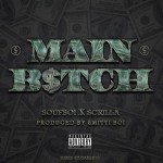 Soufboi – Main Bitch Ft Scrilla (Prod by Smitti Boi)