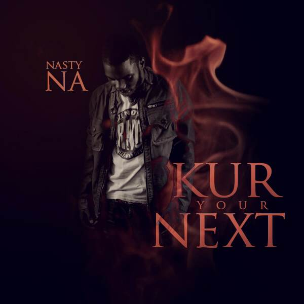 photo Nasty Na   Kur You Next (Diss Track)