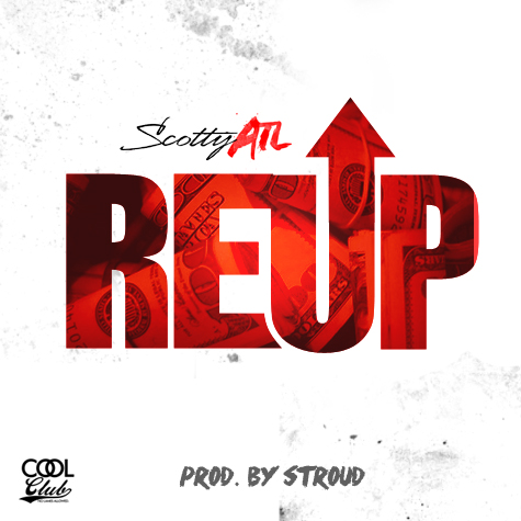 reup scotty Scotty ATL   RE UP (Prod. by Stroud)