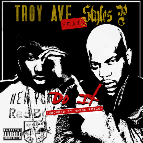 troystyles Troy Ave   Do It Feat. Styles P