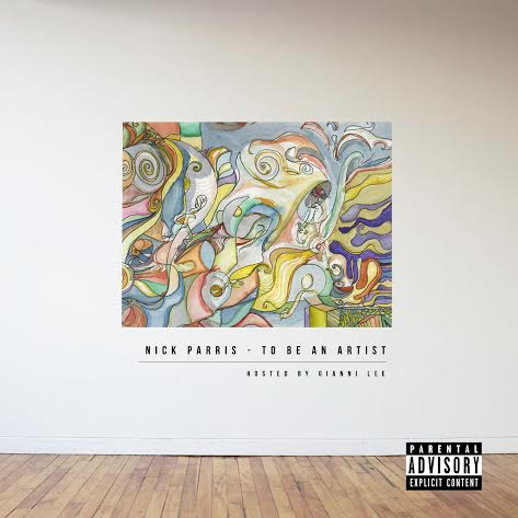 unnamed4 Nick Parris (@Naachyll) - to Be an Artist (Mixtape) | Hosted by @giannilee