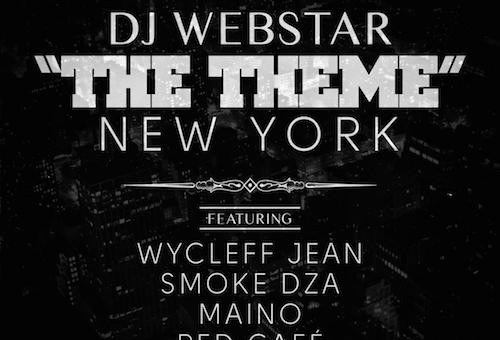 DJ Webstar – The Theme (New York) Ft. Wyclef Jean, Smoke DZA, Maino, Red Cafe & Goodz