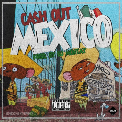 cah-out-mexico-prod-by-dj-montay.jpg