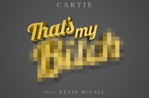 Cartie – That's My Ft. Kevin McCall