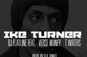 DJ Flatline – Ike Turner (Audio) Ft. Verse Muney & T. Waters