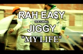 Rah Easy x Jiggy – My Life (Video)