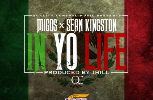 #MigoMonday Migos – In Yo Life Ft. Sean Kingston (Prod By J. Hill)