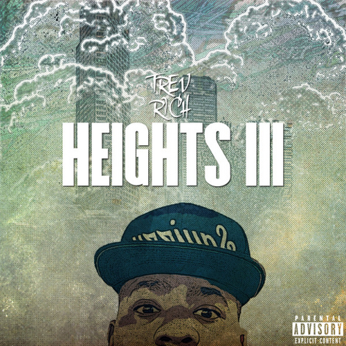 Trev Rich Heights 3 front large Trev Rich   Heights 3 (Mixtape)