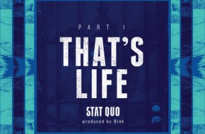 Stat Quo – That's Life Part I (Prod. By Bink!)