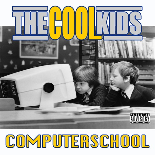 artworks-000067832449-upz108-t500x500 The Cool Kids - Computer School / Chop Ft.The HBK Gang