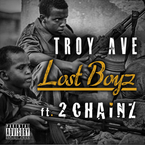 artworks 000068188121 d4kcln t500x500 Troy Ave   Lost Boyz Ft. 2 Chainz