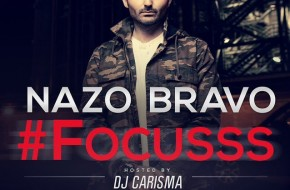 Nazo Bravo – Focusss (Mixtape) (Hosted By DJ Carisma)