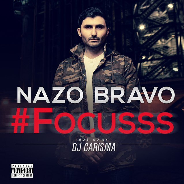 c01ae9b571be92e328d53aad4f768710 Nazo Bravo - Focusss (Mixtape) (Hosted By DJ Carisma)