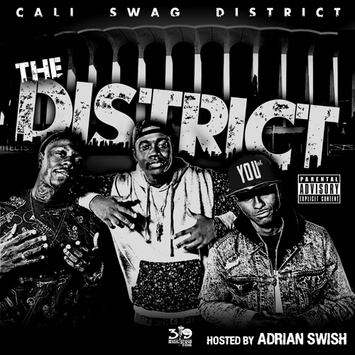 cali swag district Cali Swag District   The District (Mixtape) | Hosted By Adrian Smith