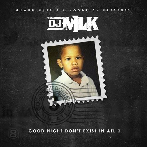 dj-mlk-goodnight-exist-atl-3-mixtape.jpeg