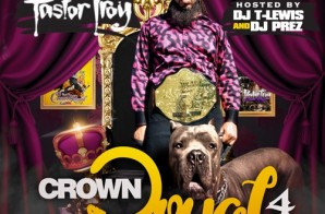 Pastor Troy – Crown Royal 4 (Mixtape)