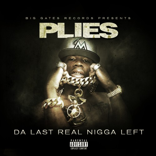 da last real nigga left Plies   Lawd Knows