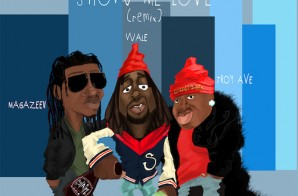 Wale & Magazeen – Show Me Love (Remix)