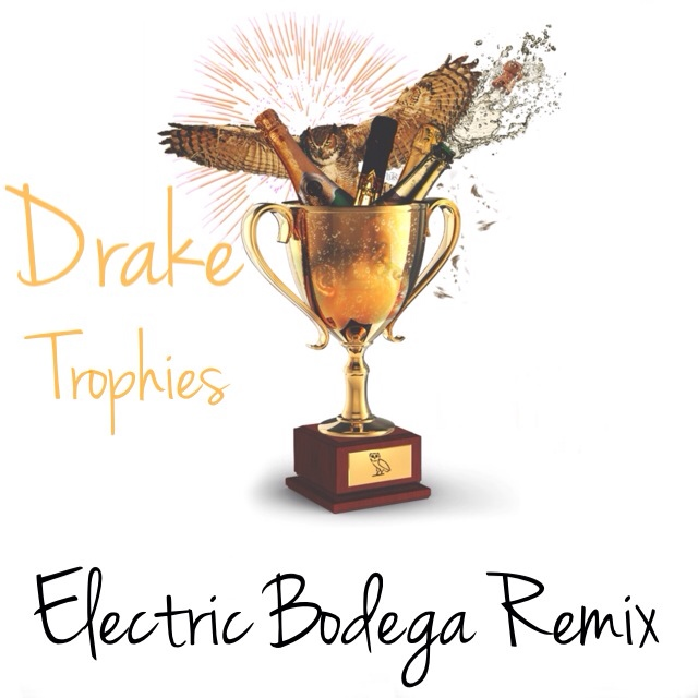 ii 143779ab7caea6f3 Drake   Trophies [Electric Bodega Trap Remix]