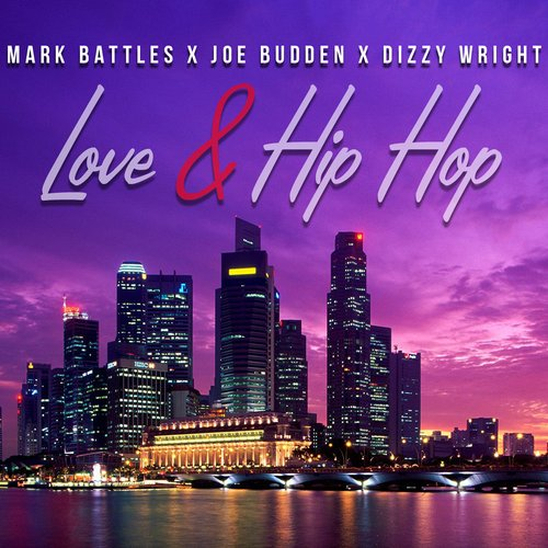 markbattles Mark Battles - Love & Hip-Hop feat. Joe Budden & Dizzy Wright