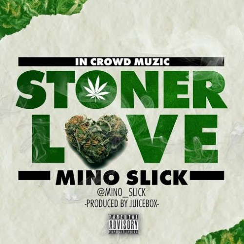 mino-slick-stoner-love
