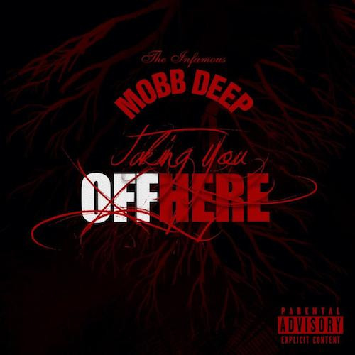mobb deep taking you off here HHS1987 2014 Mobb Deep – Taking You Off Here