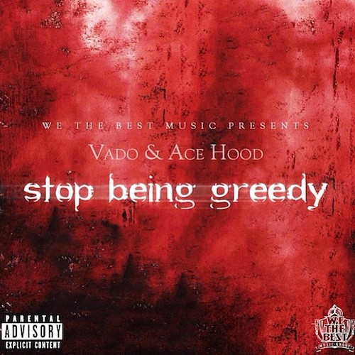pTcZ4mx Vado & Ace Hood - Stop Being Greedy Freestyle