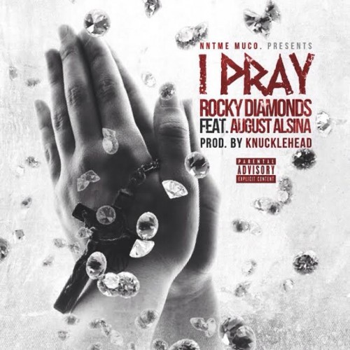 rocky-diamonds-i-pray-ft-august-alsina-HHS1987-2014 Rocky Diamonds - I Pray Ft. August Alsina