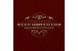 Step Brothers (The Alchemist & Evidence) – Lord Steppington (Album Stream)