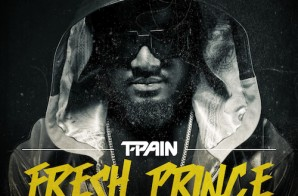 T-Pain – Fresh Prince Ft Young Cash, J Kelly & Vantrease