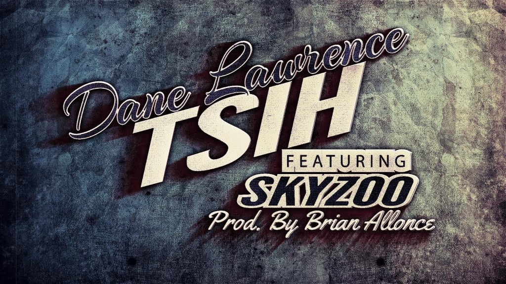 unnamed 6 1024x576 Dane Lawrence – TSIH Ft. Skyzoo