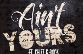 M.I. – Aint Yours Ft. Chizz & Rock
