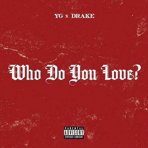 yg who do you love ft drake prod by dj mustard HHS1987 2014 YG   Who Do You Love Ft. Drake (Prod by DJ Mustard)