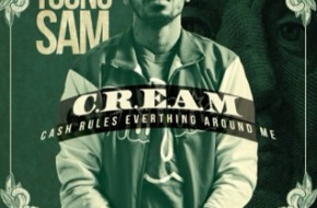 Young Sam – Cream (Cash Rules Everything Around Me)