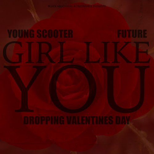 500_1392417469_girllikeyou_31 Young Scooter - Girl Like You Ft. Future
