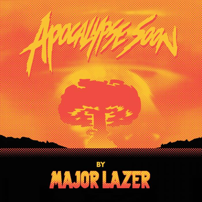664b25c5  Major Lazer - 'Apocalypse Soon' EP (Stream)