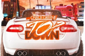 Chace Greene – Top Down