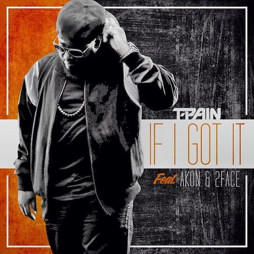 9dsr4YX T Pain – If I Got It ft. Akon & 2Face