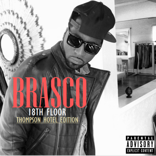 BK Brasco 18th Floor Thompson Hotel Edition front large Timbaland Presents: BK Brasco   18th Floor Thompson Hotel Edition (Mixtape)