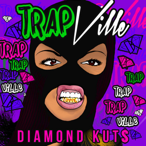 Diamond_Kuts_Trap_Ville_EP DJ Diamond Kuts - Trap Ville EP