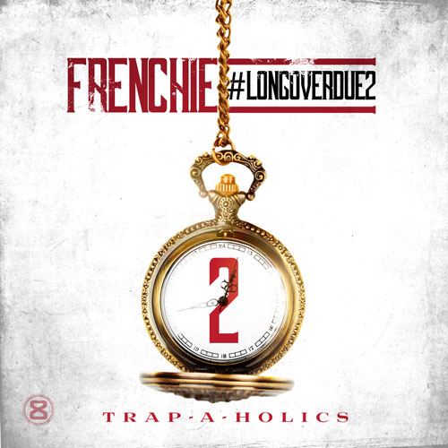 Frenchie LongOverDue2 Artwork Frenchie   Long Over Due 2 (Mixtape) (Artwork)