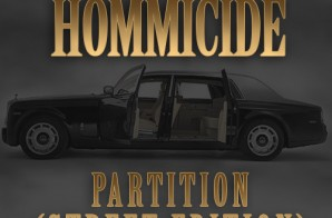 Hommicide – Partition (Street Edition)