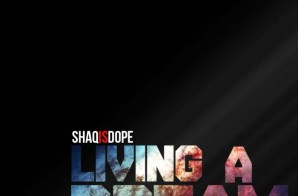 ShaqIsDope Drops Off His New Single 'Living In a Dream' & Unveils Upcoming Album Cover