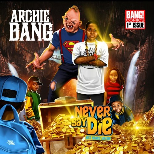 NeverSayDie 650 500x500 Archie Bang   Never Say Die Vol. 1 (80s Babies Edition) (Album Stream)